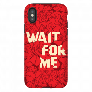 Wait for Me Phone Case