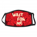Wait for me Mask